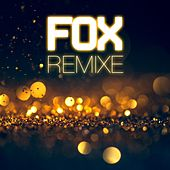 Fox Remixe von Various Artists
