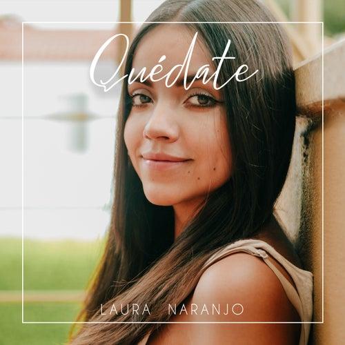 Quédate de Laura Naranjo