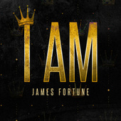 I Am by James Fortune