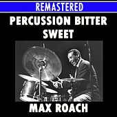 Percussion Bitter Sweet Medley: Garvey's Ghost / Mama / Tender Warriors / Praise For A Martyr / Mendacity / Man From South Africa by Max Roach
