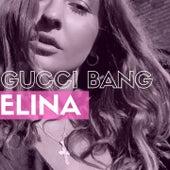 Gucci Bang by Elina