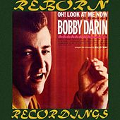Oh Look at Me Now (HD Remastered) de Bobby Darin