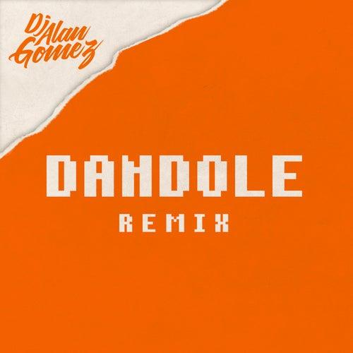 Dandole (Remix) de DJ Alan Gomez