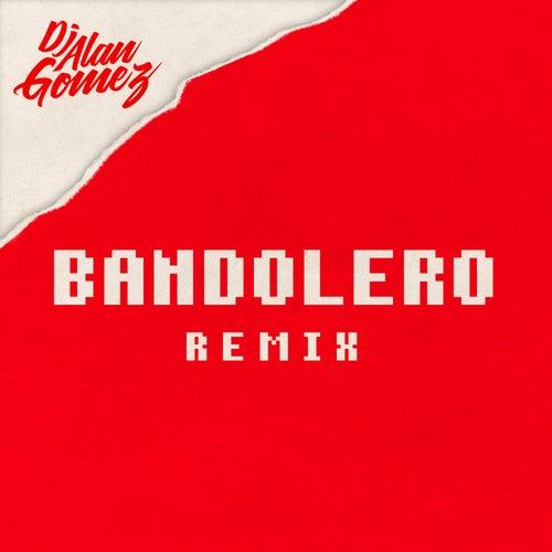 Bandolero (Remix) de DJ Alan Gomez