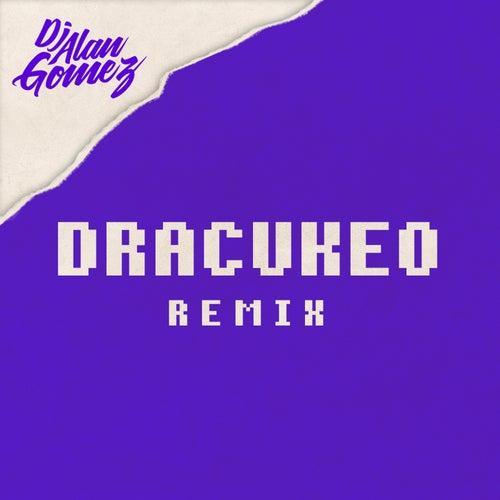 Dracukeo (Remix) de DJ Alan Gomez