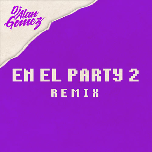 En el Party 2 (Remix) de DJ Alan Gomez