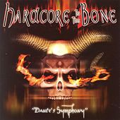Hardcore to the Bone - Dante's Symphony de Various Artists