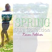 Spring: The Collection by Karen Feldner