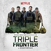 Triple Frontier (Original Motion Picture Soundtrack) by disasterPEACE