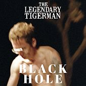 Black Hole von The Legendary Tigerman