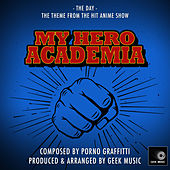 My Hero Academia - The Day - Season One Opening Theme Intro by Geek Music