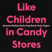 Like Children in Candy Stores von Jerome Hadey