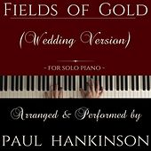 Fields of Gold (Wedding Version) by Paul Hankinson