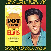 Pot Luck with Elvis (HD Remastered) by Elvis Presley