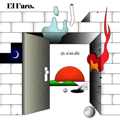 Ay, Si un día by Faro