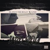 Into You (feat. Ezme) von Blanco The Bully