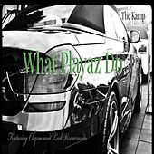 What Playaz Do (feat. Chyna & Leek Vizcarrondo) von The Kamp