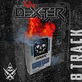 8 Track by Dexter