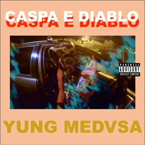 Caspa e Diablo by Yung Medvsa
