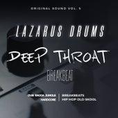 Deep Throat Breakbeat (Original Sound, Vol. 5) de Lazarus Drums