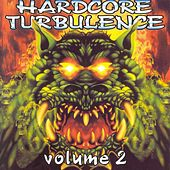 Hardcore Turbulence, Vol. 2 by Various Artists
