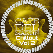 Chillout, Vol. 2 von Cafe Del Martin