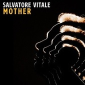 Mother by Salvatore Vitale