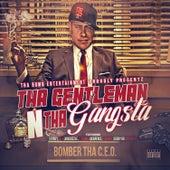 Tha Gentleman N Tha Gangsta by Bomber Tha C.E.O.