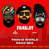 Famalay (Travis World Road Mix) de Skinny Fabulous