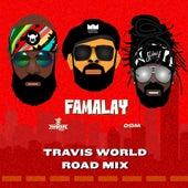Famalay (Travis World Road Mix) by Skinny Fabulous