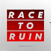 Race to Ruin by Pandora Drive