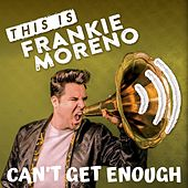Can't Get Enough von Frankie Moreno