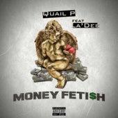 Money Fetish by Quail P