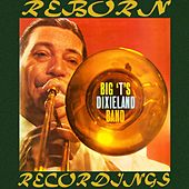 Big 'T's Dixieland Band (HD Remastered) by Jack Teagarden