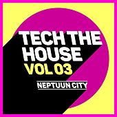 Tech the House, Vol. 03 de Various Artists