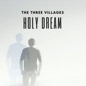 Holy Dream von The Three Villages