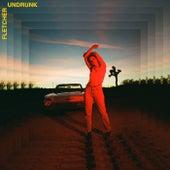 Undrunk by FLETCHER