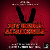 My Hero Academia - Peace Sign - Season 2 Opening Theme by Geek Music
