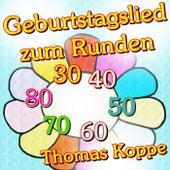 Geburtstagslied zum Runden von Thomas Koppe
