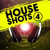 House Shots 4 by Various Artists
