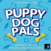 Puppy Dog Pals - Main Theme by Geek Music