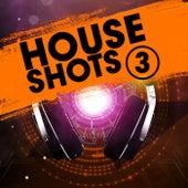 House Shots 3 von Various Artists