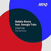 I Can't Lie (The Remixes) by Robbie Rivera