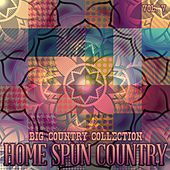 Big Country Collection: Home Spun Country, Vol. 5 de Various Artists