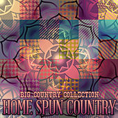 Big Country Collection: Home Spun Country, Vol. 4 von Various Artists