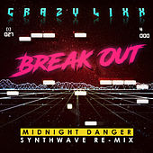 Break Out (Remix) by Crazy Lixx