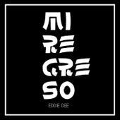 Mi Regreso by Eddie Dee