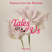 Timeless Country Western: Tales of Us, Vol. 4 by Various Artists
