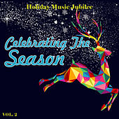 Holiday Music Jubilee: Celebrating the Season, Vol. 2 di Various Artists