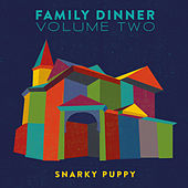 Family Dinner, Vol. 2 (Vol. 2 / Deluxe) von Snarky Puppy